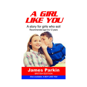 A Girl Like You: A story for girls who soil